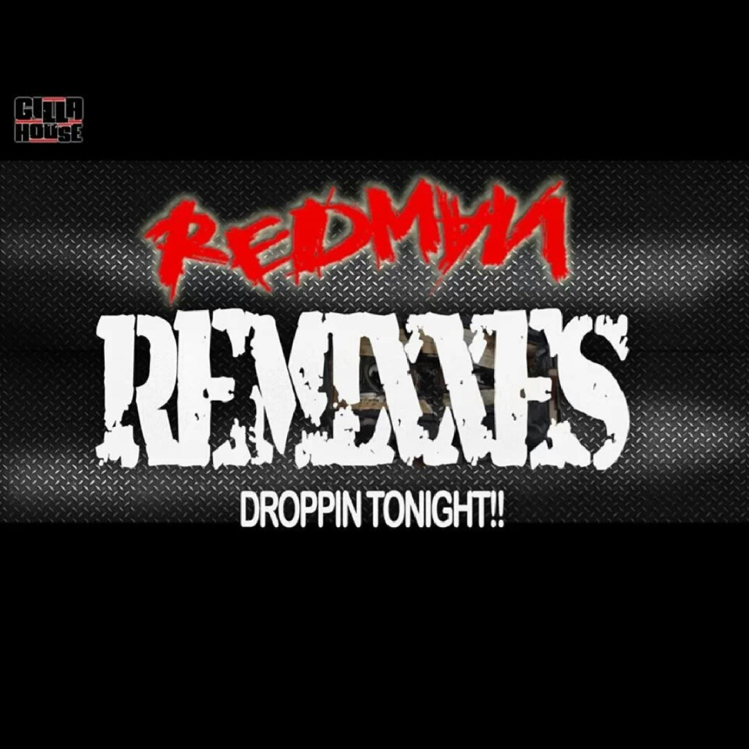 REDMAN - Remixxes
